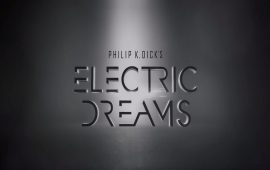 La série Philip K. Dick's Electric Dreams disponible à partir de janvier sur Amazon